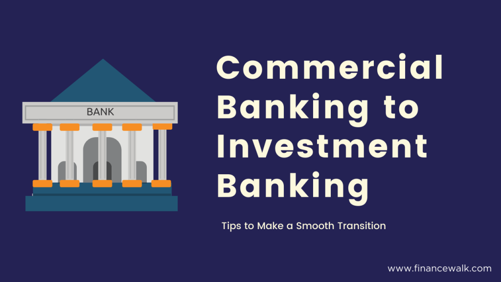 Commercial Banking to Investment Banking