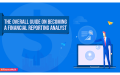 The Overall Guide on Becoming a Financial Reporting Analyst