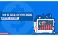 How to Build a Revenue Model A Step by Step Guide